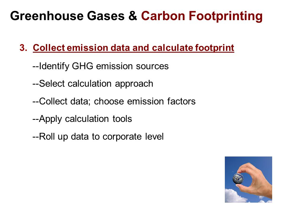 Greenhouse Gases & Carbon Footprinting 3.