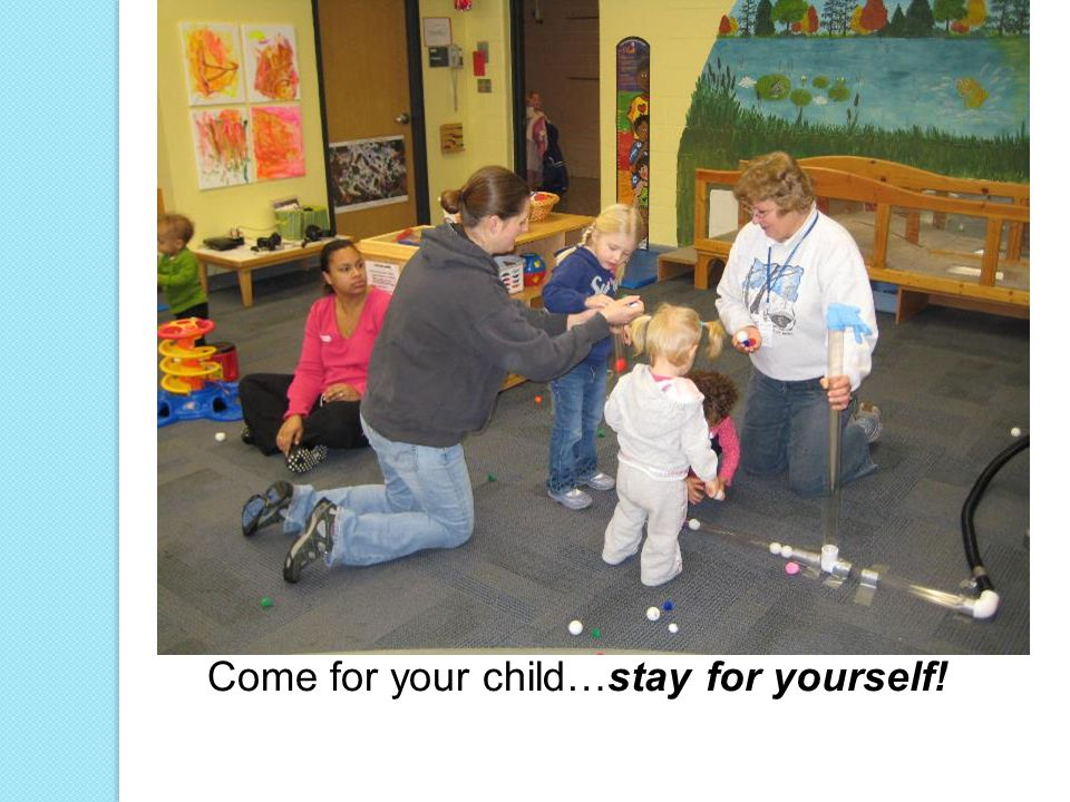 Come for your child…stay for yourself!