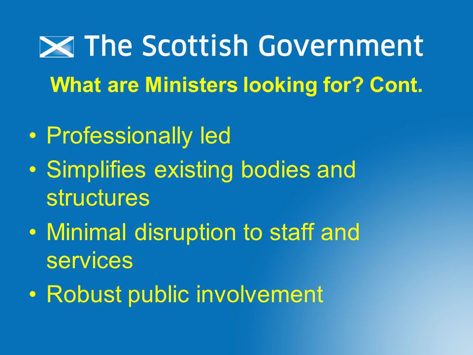 What are Ministers looking for. Cont.