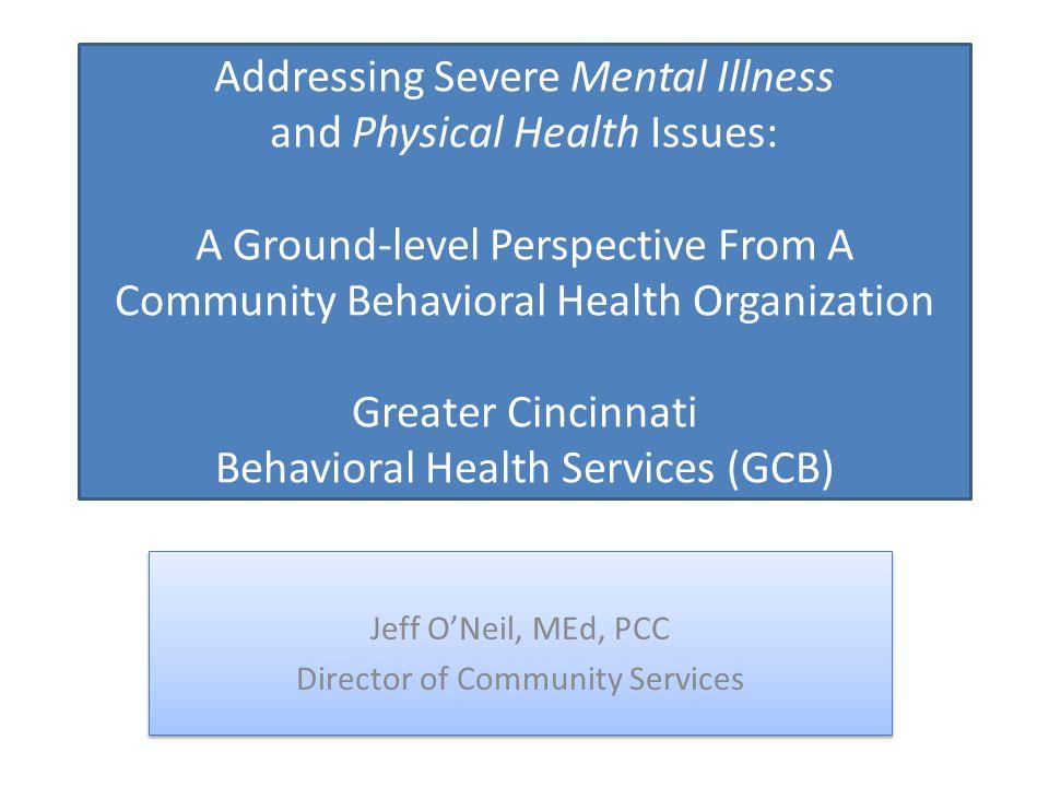 Addressing Mental Health Issues >> Addressing Severe Mental Illness And Physical Health Issues A
