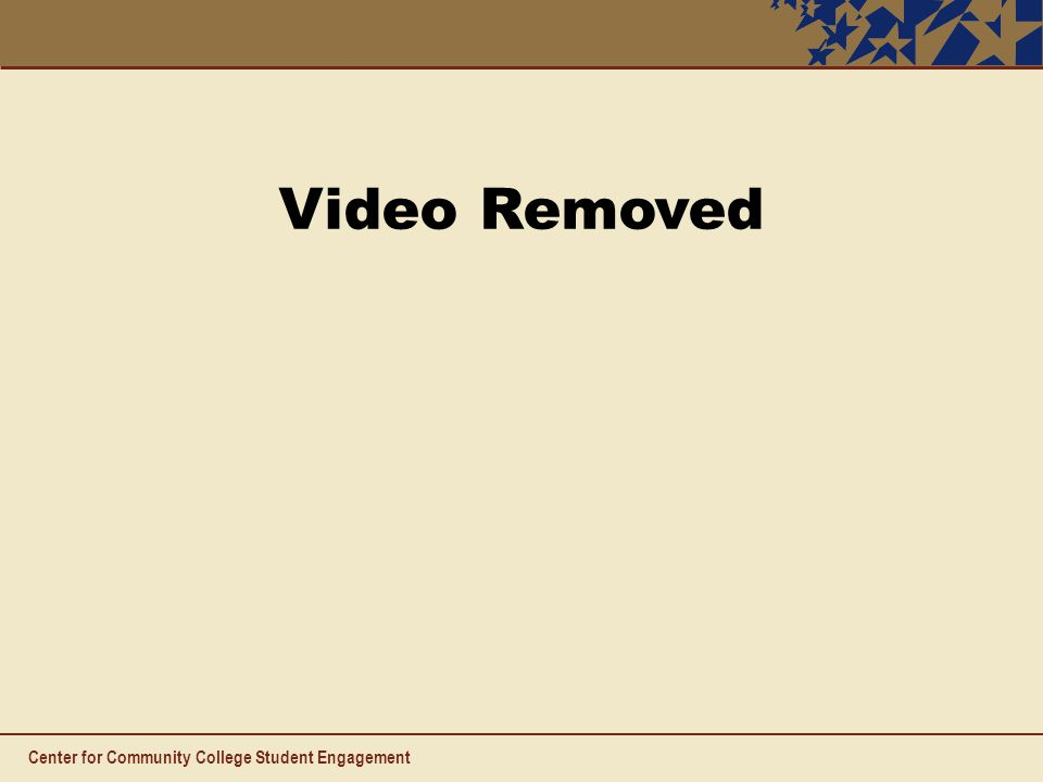 Center for Community College Student Engagement Video Removed