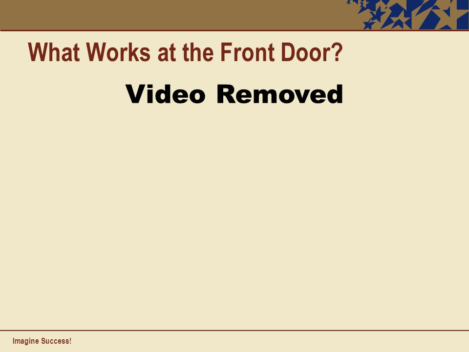 Imagine Success! What Works at the Front Door Video Removed