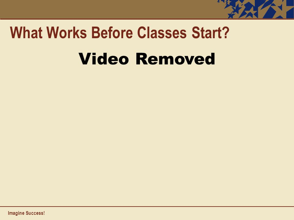 Imagine Success! What Works Before Classes Start Video Removed