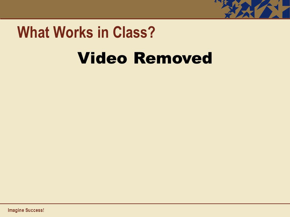 What Works in Class Video Removed