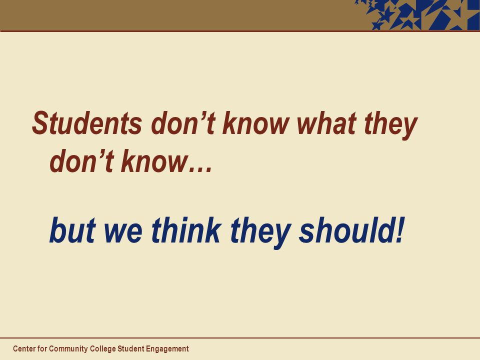 Students don't know what they don't know… but we think they should.