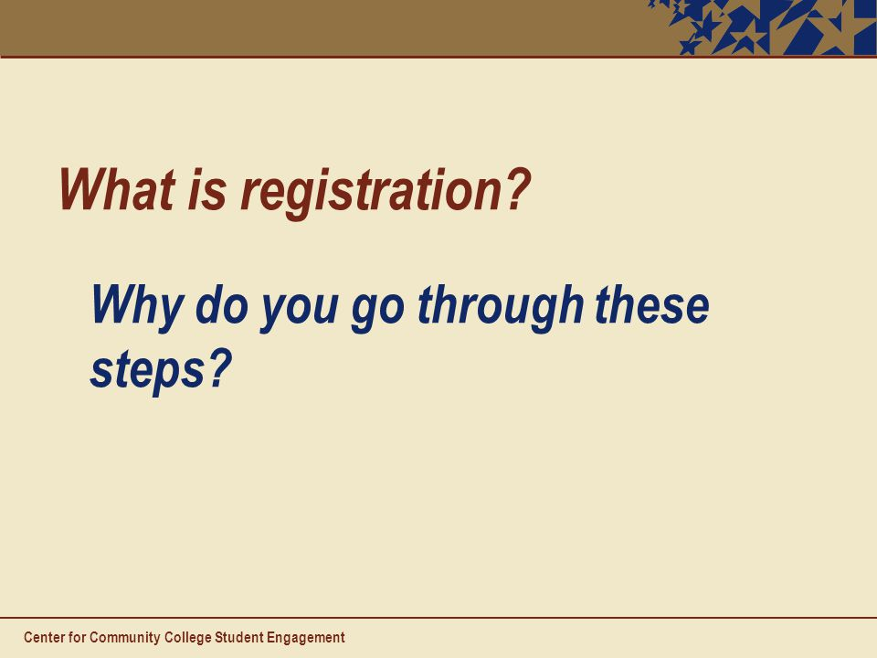 What is registration. Why do you go through these steps.