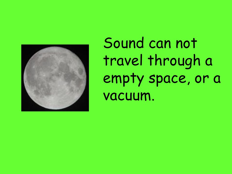Sound travels in waves through all forms of matter, solids, liquids and gases.