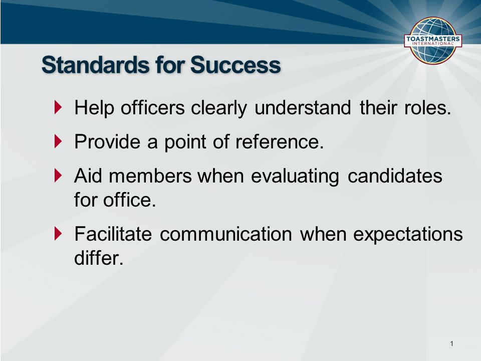  Help officers clearly understand their roles.  Provide a point of reference.