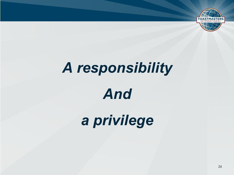 A responsibility And a privilege 24