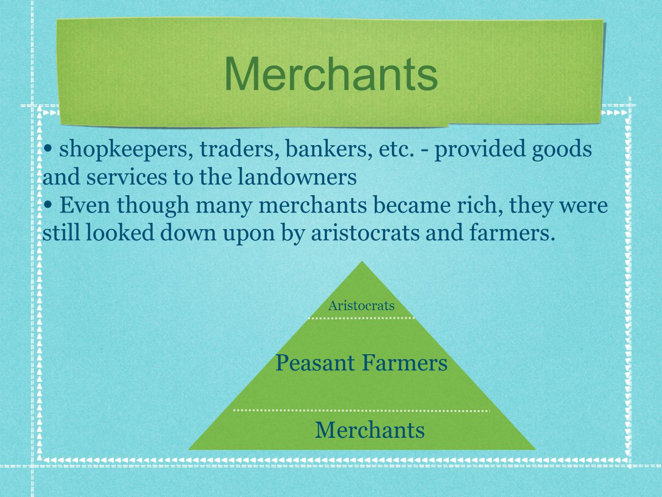 Merchants Peasant Farmers Aristocrats shopkeepers, traders, bankers, etc.