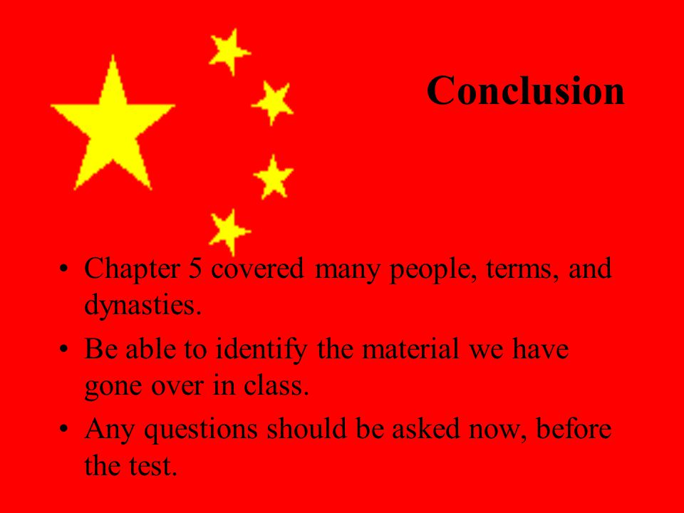 Conclusion Chapter 5 covered many people, terms, and dynasties.