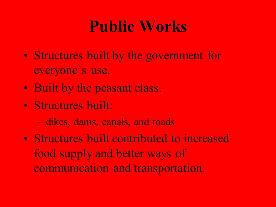 Public Works Structures built by the government for everyone's use.