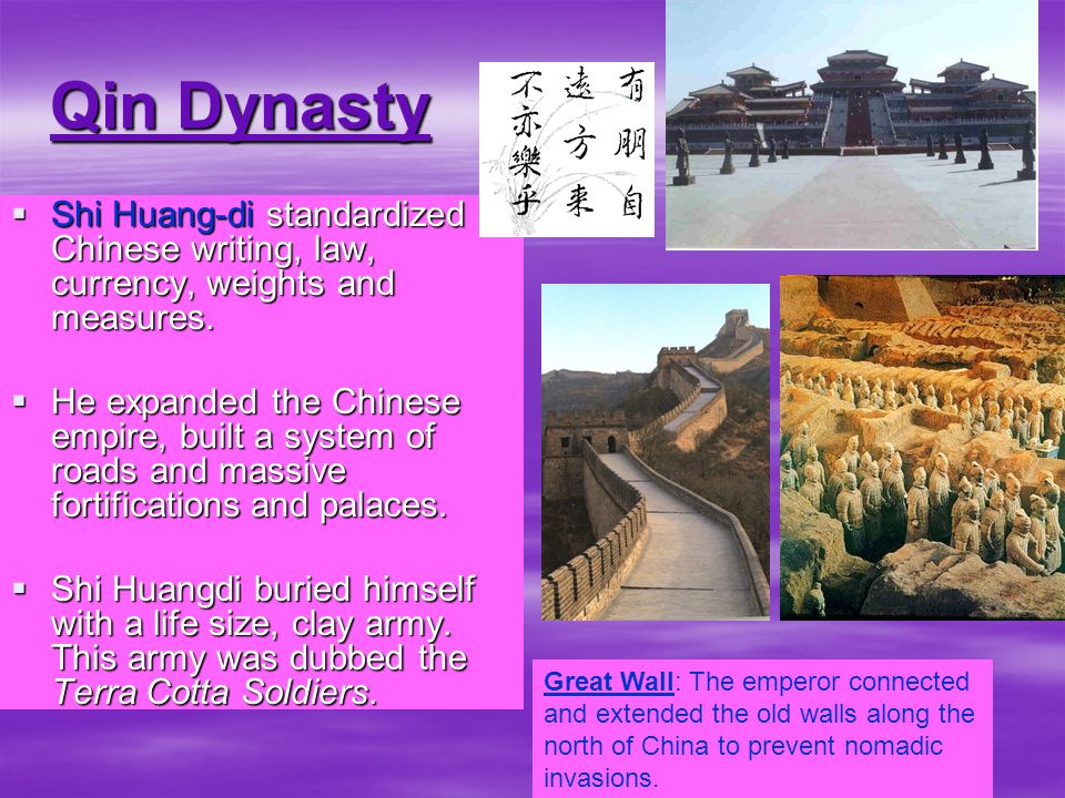 Qin Dynasty  Qin family ruled China from BC  Emperor Shi Huang-di was the first emperor of China.
