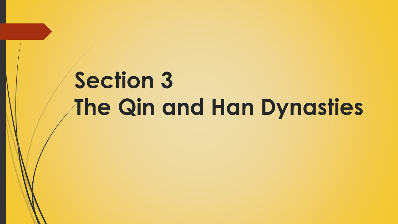 Section 3 The Qin and Han Dynasties
