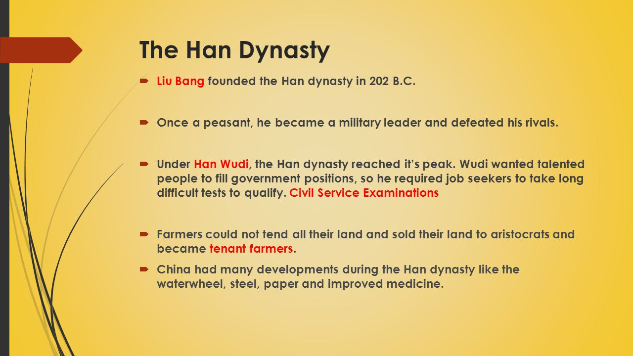 The Han Dynasty  Liu Bang founded the Han dynasty in 202 B.C.