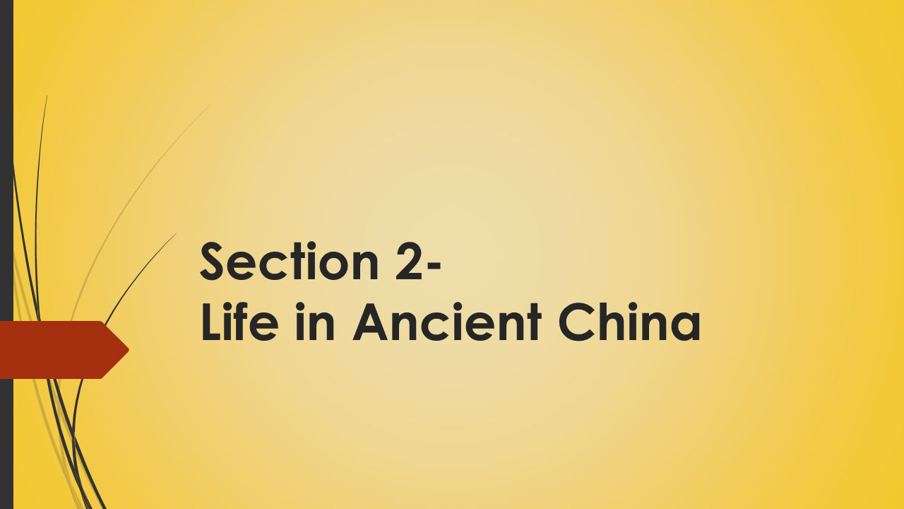 Section 2- Life in Ancient China