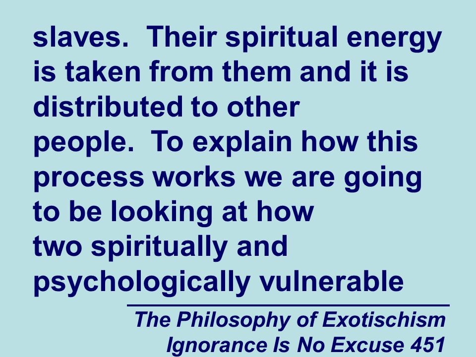 The Philosophy of Exotischism Ignorance Is No Excuse 451 slaves.