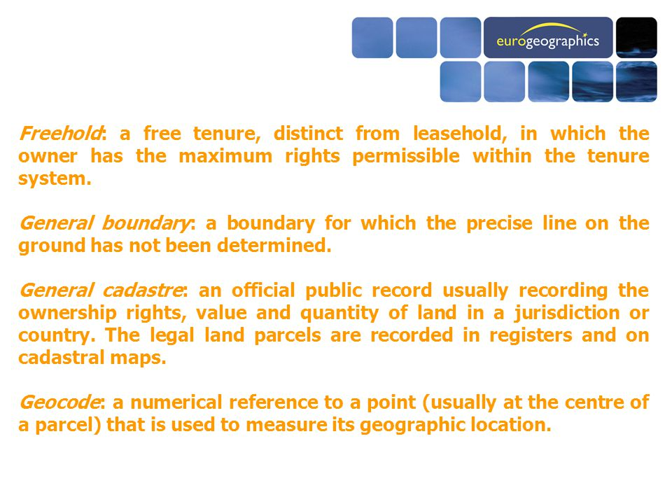 Freehold: a free tenure, distinct from leasehold, in which the owner has the maximum rights permissible within the tenure system.