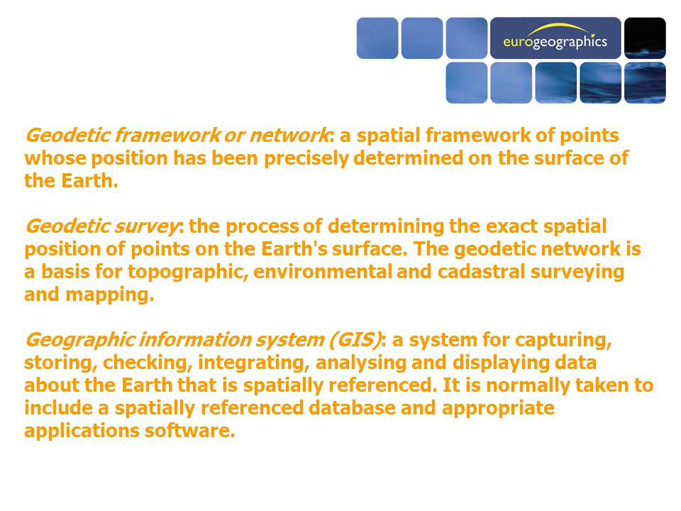 Geodetic framework or network: a spatial framework of points whose position has been precisely determined on the surface of the Earth.