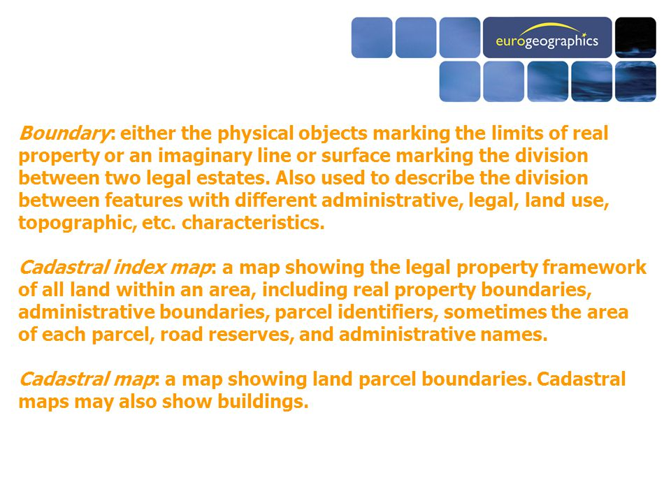 Boundary: either the physical objects marking the limits of real property or an imaginary line or surface marking the division between two legal estates.