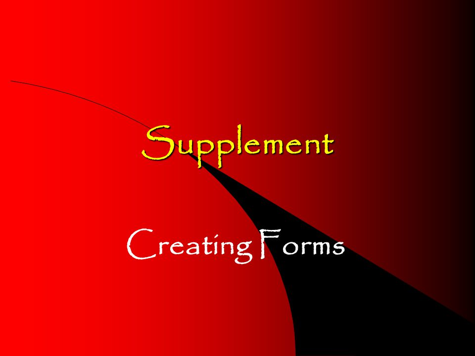 Supplement Creating Forms
