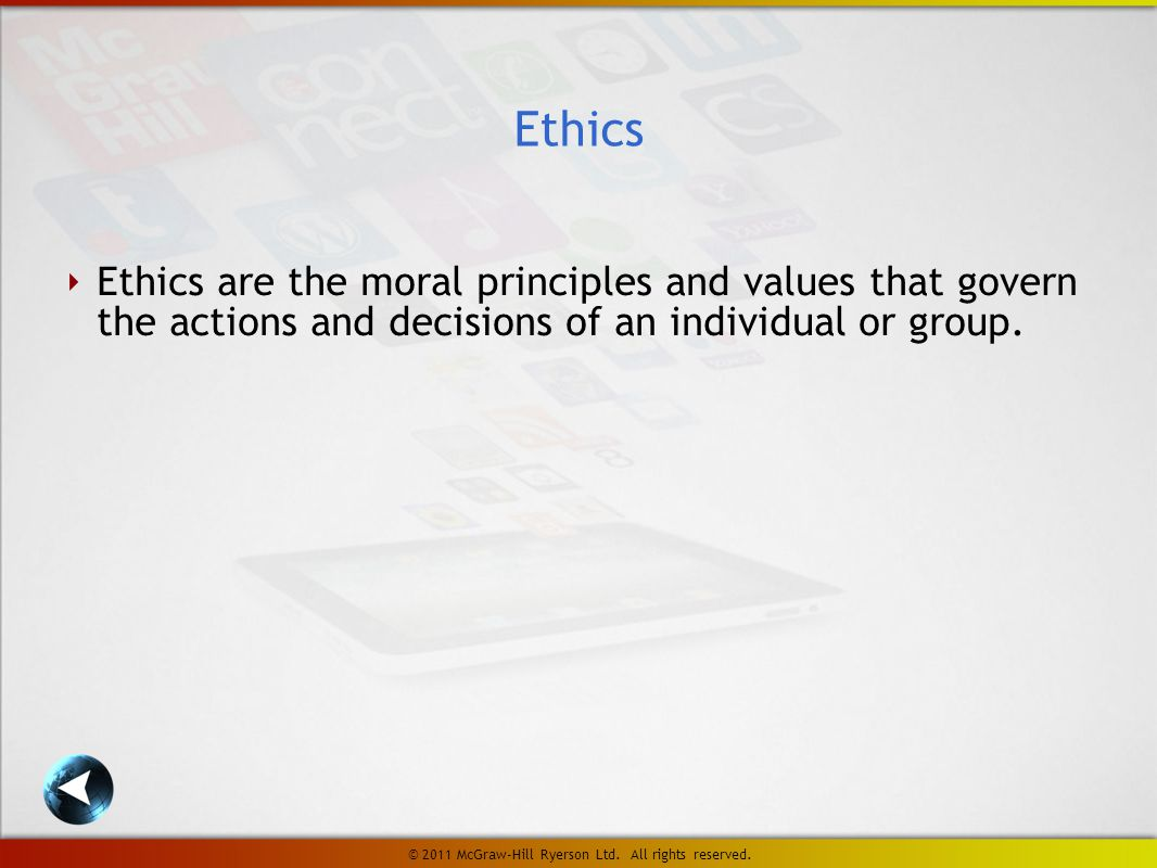 ‣ Ethics are the moral principles and values that govern the actions and decisions of an individual or group.