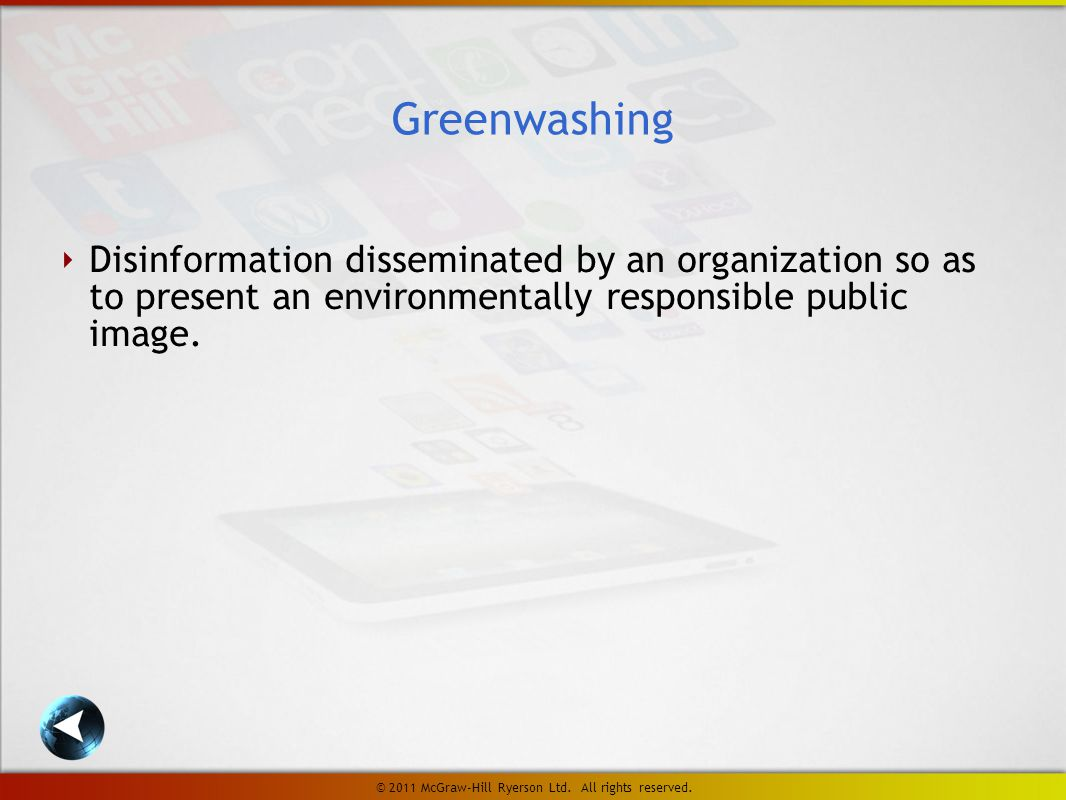 ‣ Disinformation disseminated by an organization so as to present an environmentally responsible public image.