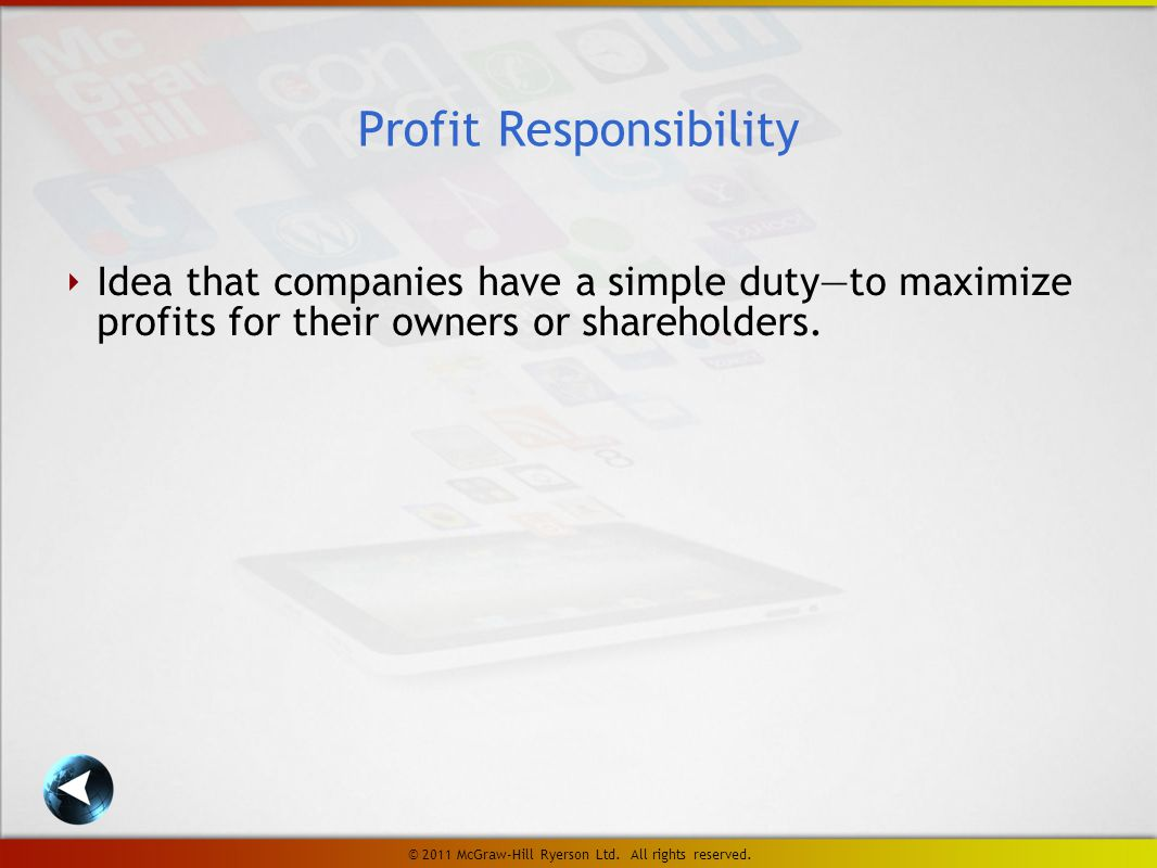 ‣ Idea that companies have a simple duty—to maximize profits for their owners or shareholders.