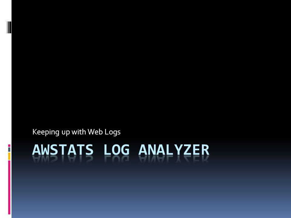 Keeping up with Web Logs  AWStats  Supports HTTP as well
