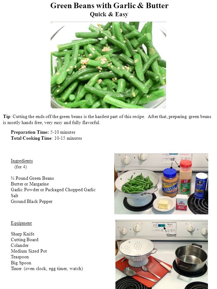 Green Beans with Garlic & Butter Quick & Easy Preparation Time: 5-10