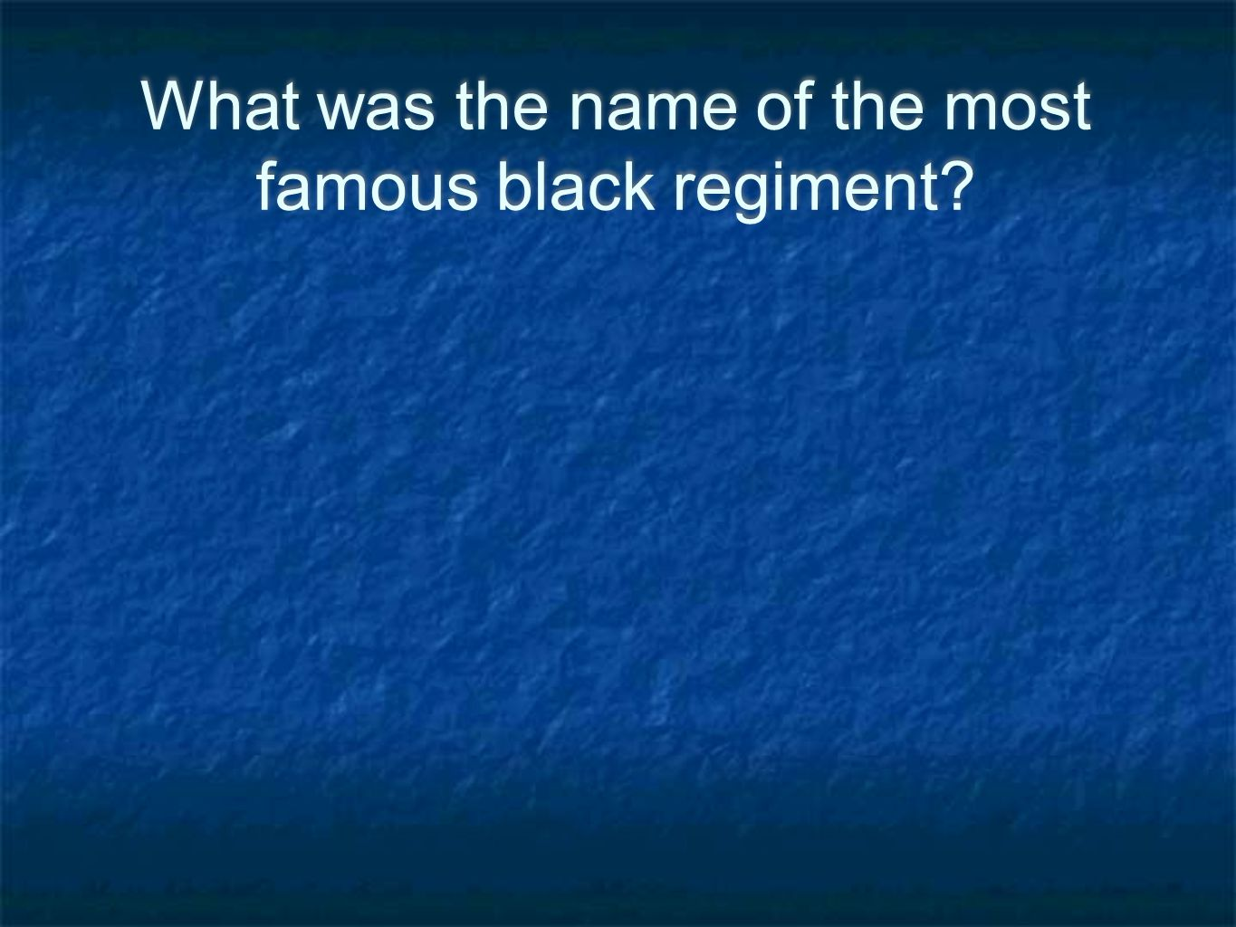 What was the name of the most famous black regiment