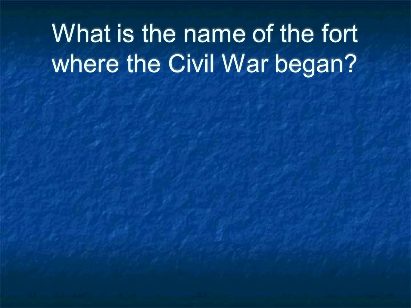What is the name of the fort where the Civil War began