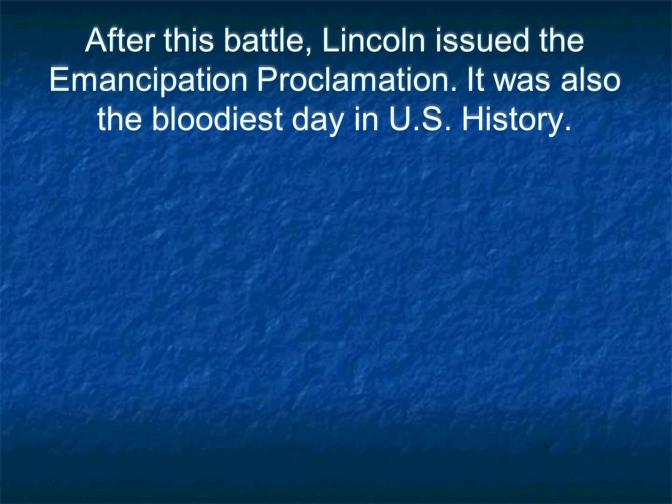 After this battle, Lincoln issued the Emancipation Proclamation.