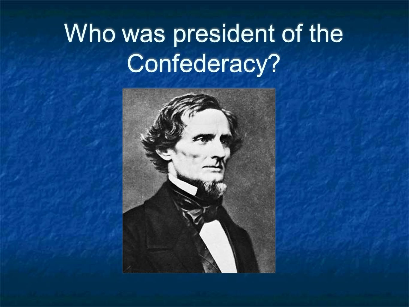 Who was president of the Confederacy