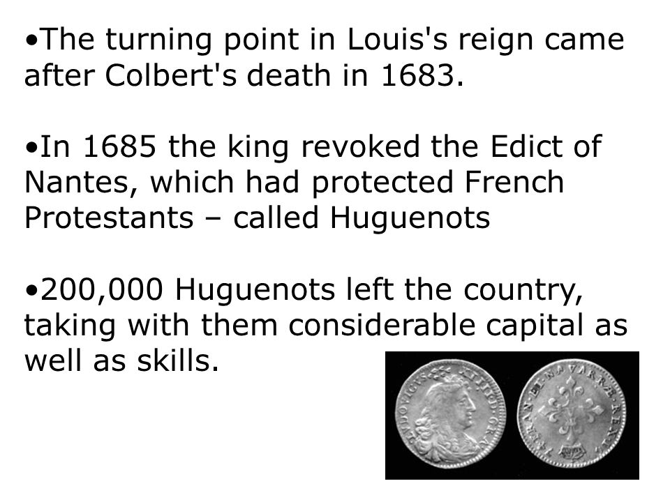 The turning point in Louis s reign came after Colbert s death in 1683.