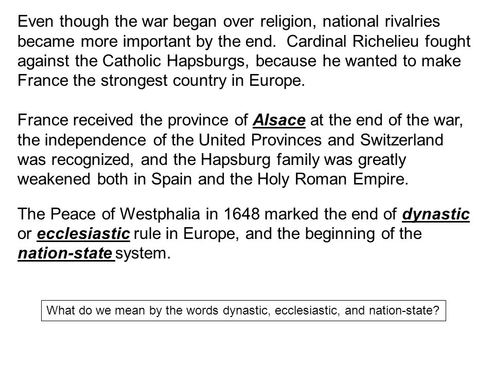 Even though the war began over religion, national rivalries became more important by the end.