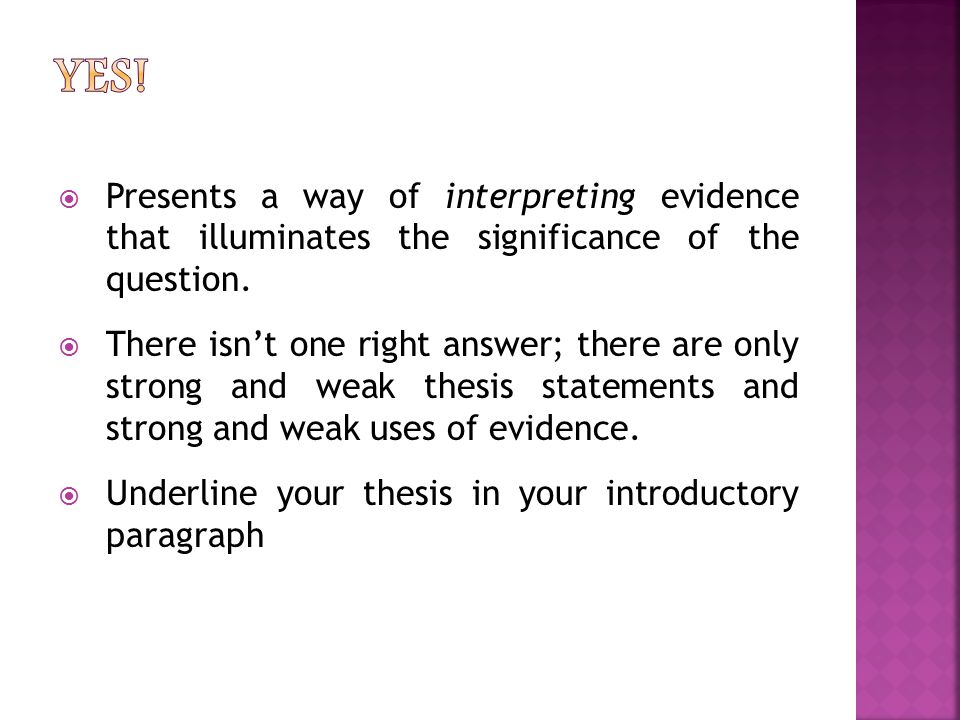  Presents a way of interpreting evidence that illuminates the significance of the question.