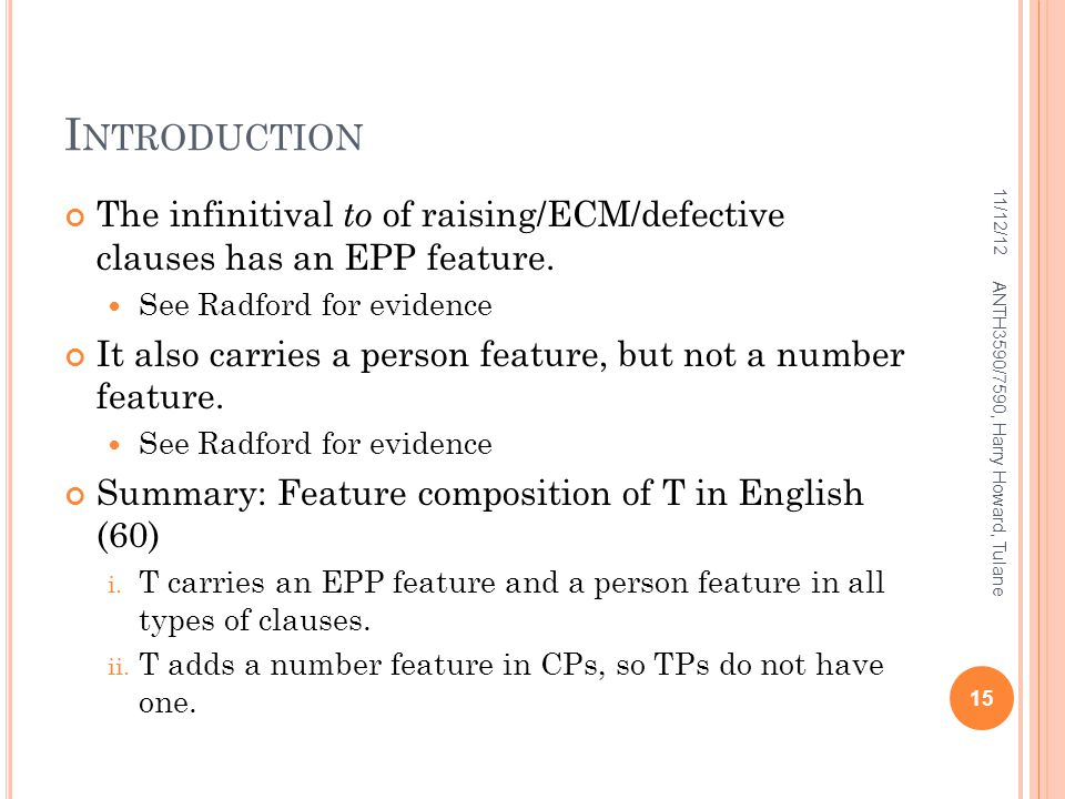 I NTRODUCTION The infinitival to of raising/ECM/defective clauses has an EPP feature.