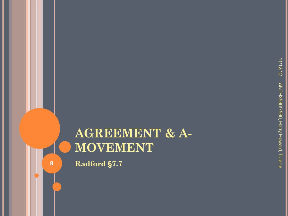 AGREEMENT & A- MOVEMENT Radford §7.7 11/12/12 ANTH3590/7590, Harry Howard, Tulane 8