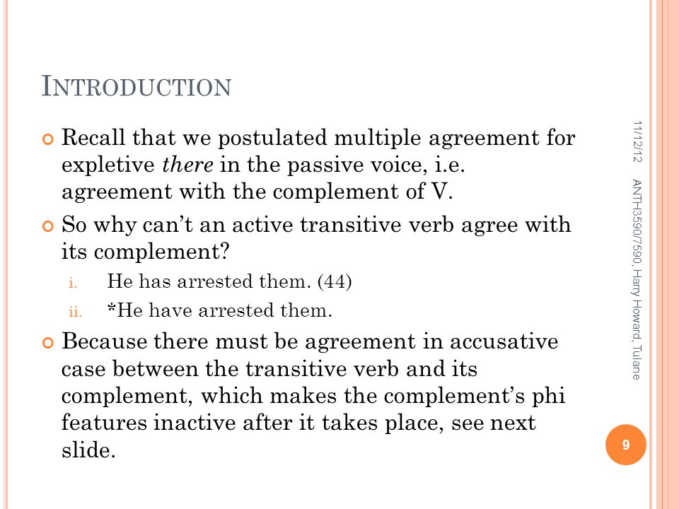 I NTRODUCTION Recall that we postulated multiple agreement for expletive there in the passive voice, i.e.