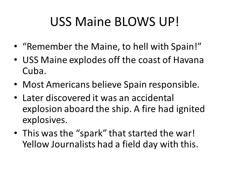USS Maine BLOWS UP.