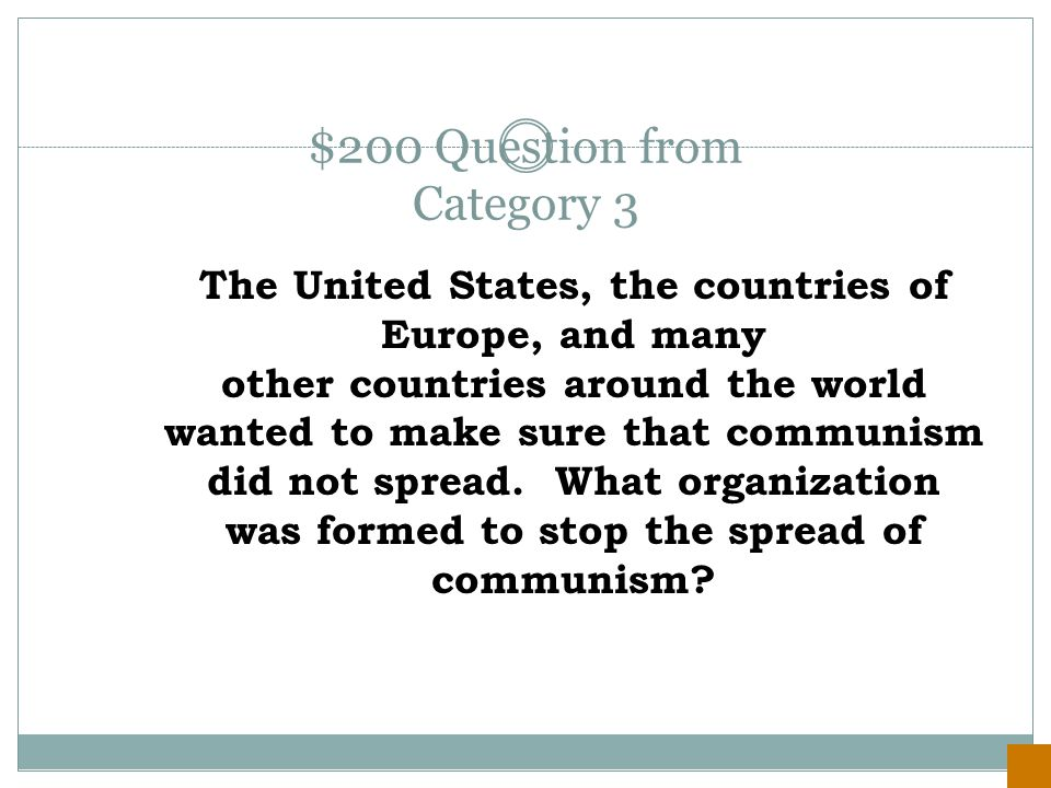 $100 Answer from Category 3 they believed in different systems of government and economy