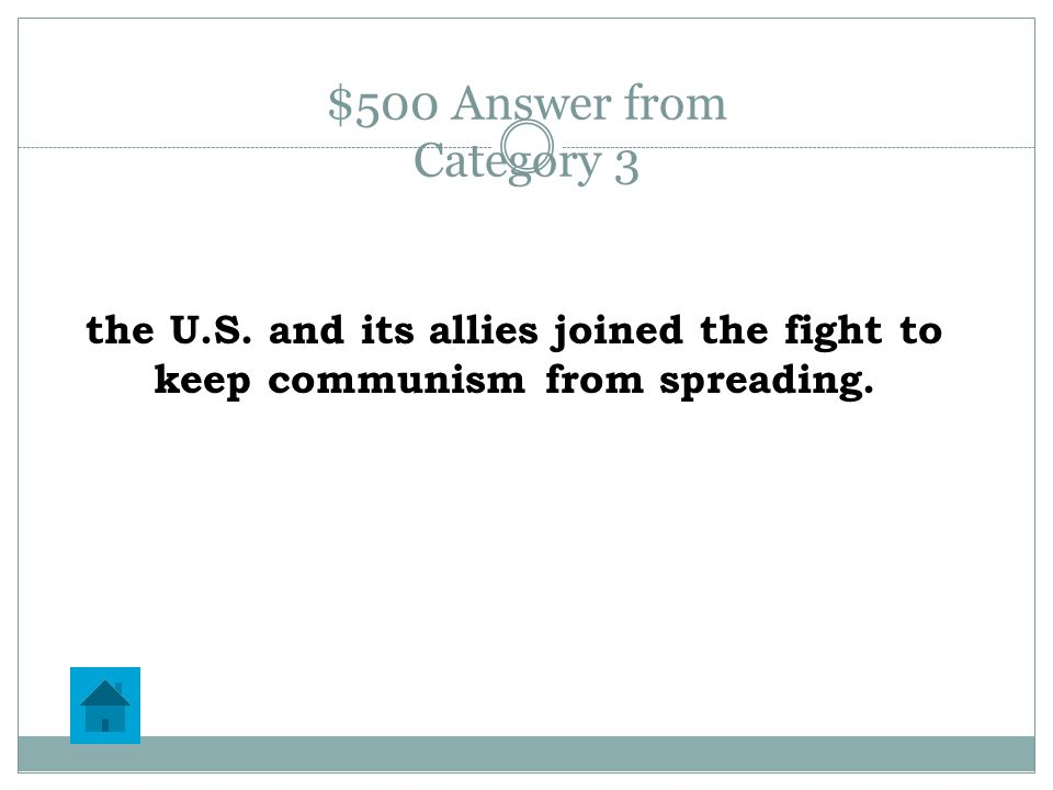 $500 Question from Category 3 In the 1950's, Korea fought a civil war over the spread of communism.