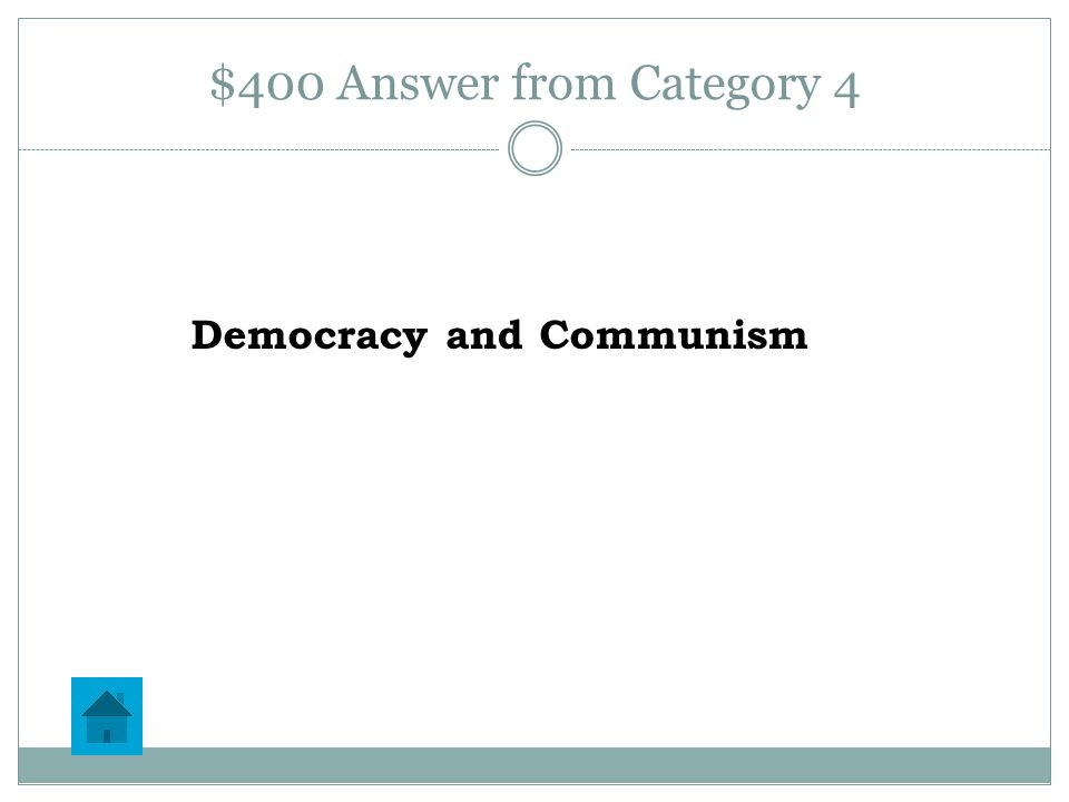 $400 Question from Category 4 The Cold War between the US and USSR was a rivalry between what two forms of government