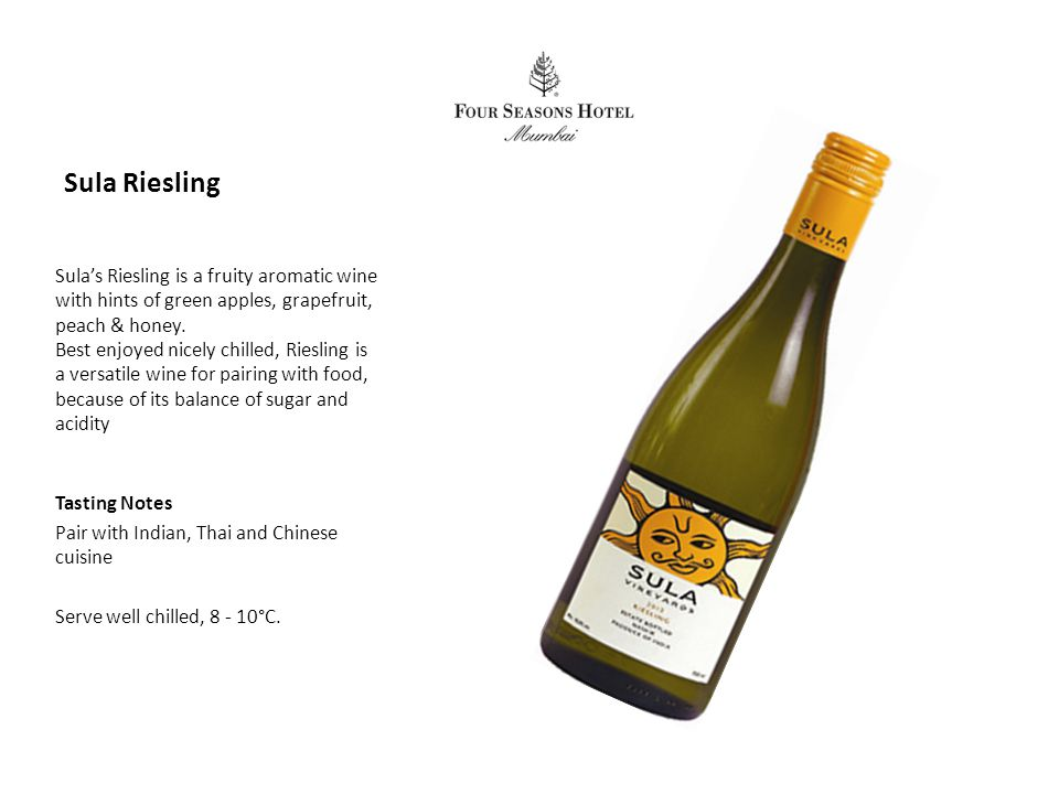 Sula Riesling Sula's Riesling is a fruity aromatic wine with hints of green apples, grapefruit, peach & honey.