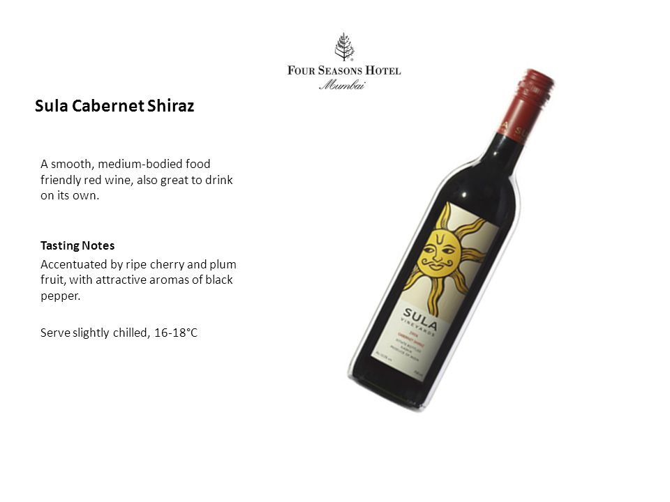 Sula Cabernet Shiraz A smooth, medium-bodied food friendly red wine, also great to drink on its own.