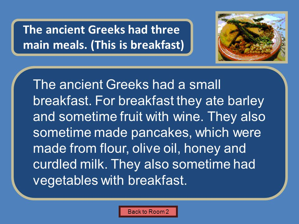 Name of Museum The ancient Greeks had a small breakfast.