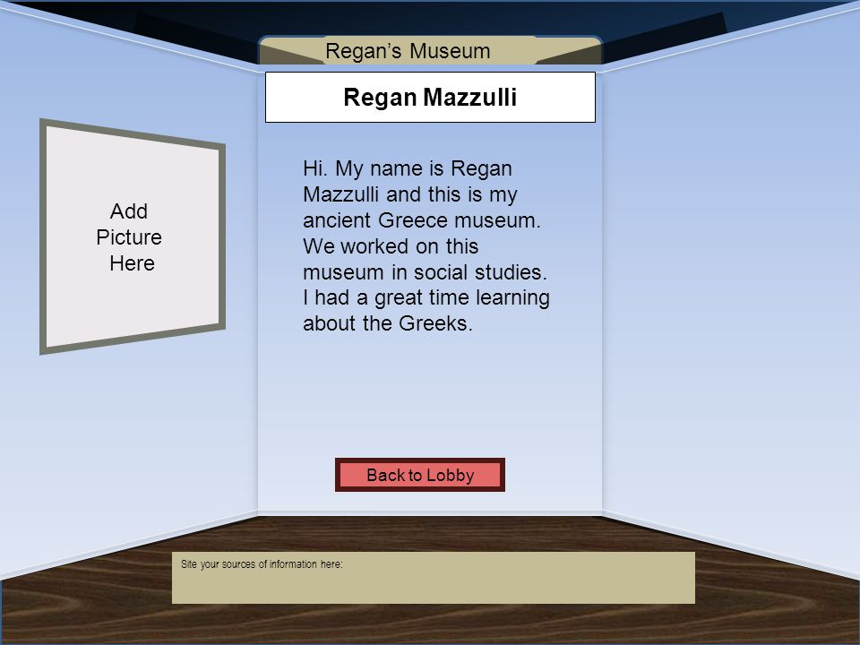 Name of Museum Regan Mazzulli Add Picture Here Hi.