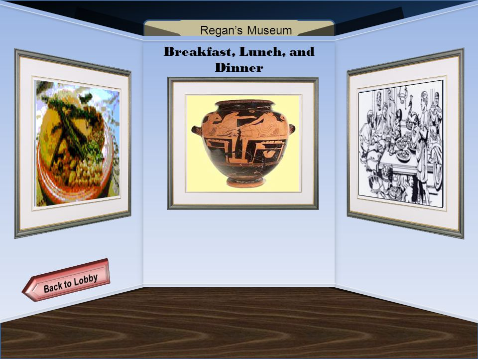 Name of Museum Breakfast, Lunch, and Dinner Regan's Museum