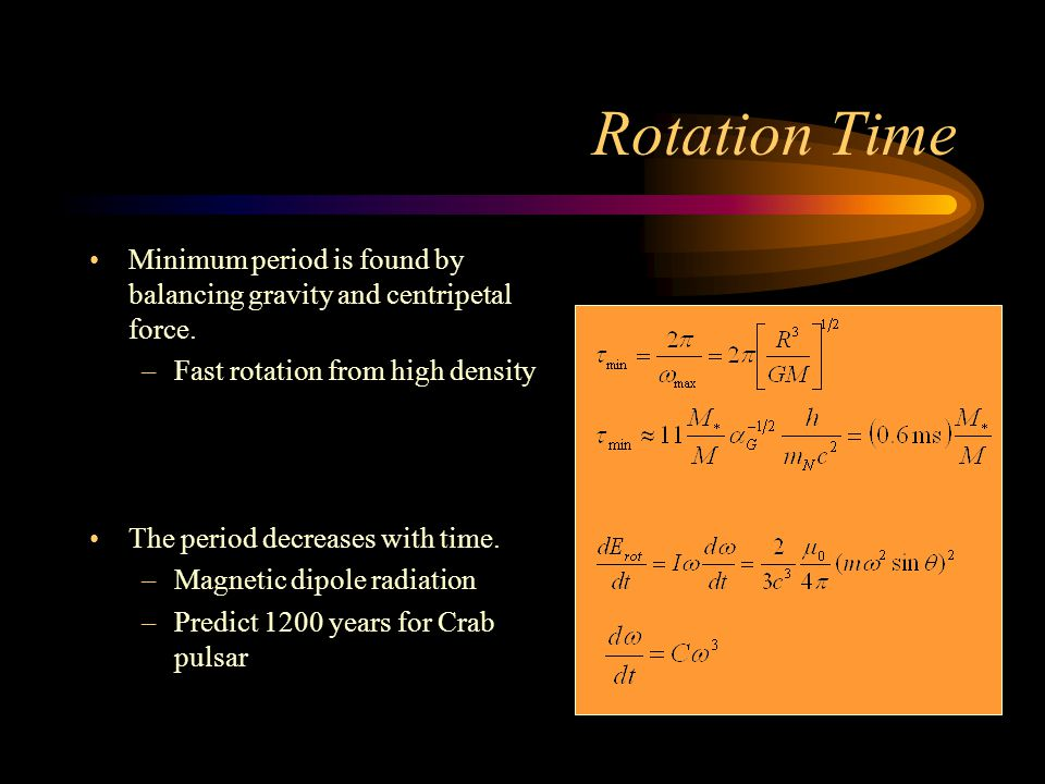 Rotation Time Minimum period is found by balancing gravity and centripetal force.